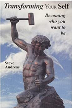 Transforming Your Self: Becoming Who You Want to Be (English Edition) par [Andreas, Steve]