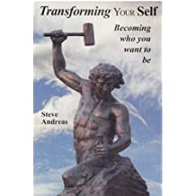 Transforming Your Self: Becoming Who You Want to Be (English Edition)
