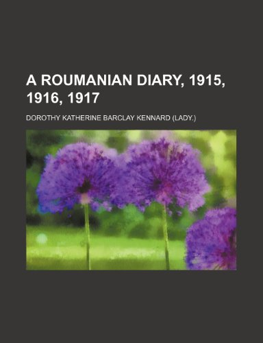 A Roumanian Diary, 1915, 1916, 1917