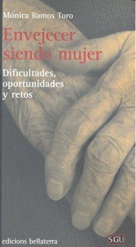 ENVEJECER SIENDO MUJER (SGU) por MÓNICA RAMOS TORO