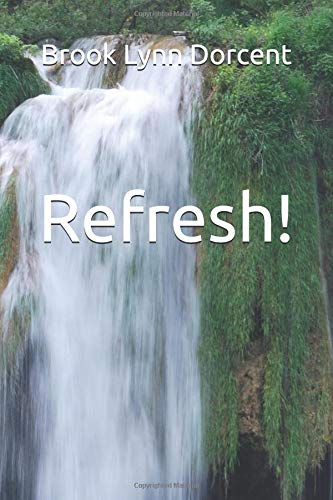 Refresh!: A Collection of Poems por Mrs. Brook Lynn Dorcent