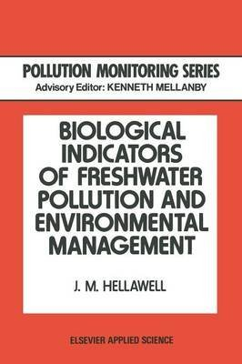 [(Biological Indicators of Freshwater Pollution and Environmental Management)] [Edited by J.M. Hellawell] published on (January, 2013)