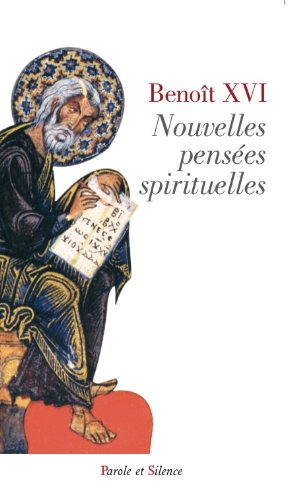 Nouvelles pensées spirituelles (BENOIT XVI RATZ) par Benoît XVI