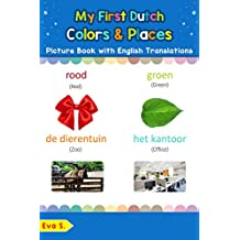 My First Dutch Colors & Places Picture Book with English Translations: Bilingual Early Learning & Easy Teaching Dutch Books for Kids (Teach & Learn Basic Dutch words for Children 6)
