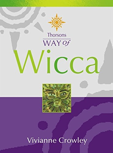 Wicca (Thorsons Way of) por Vivianne Crowley