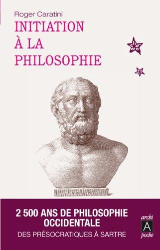 Initiation à la philosophie par Roger Caratini