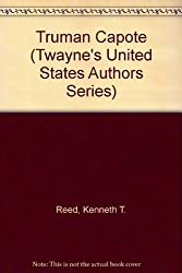Truman Capote (Twayne's United States Authors Series) by Kenneth T. Reed (1981-06-02)