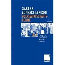 Gabler Kompakt-Lexikon VWL: 4.200 Begriffe nachschlagen, verstehen, anwenden
