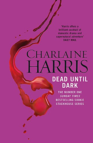 Dead Until Dark: A True Blood Novel (Sookie Stackhouse 01)