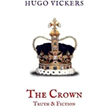 The Crown: Truth & Fiction: An Analysis of the Netflix Series The Crown (Zuleika Short Books)