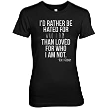 I'd Rarther Be Hated For Who I Am Kurt Cobain Zitat Damen T-Shirt