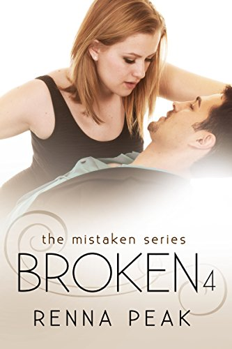 Broken #4 (The Mistaken Series Book 10)