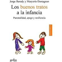 Los Buenos Tratos A La Infancia (Psicologia / Resiliencia)