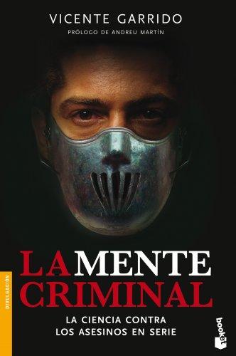 La mente criminal: La ciencia contra los asesinos en serie (Divulgación) por Vicente Garrido Genovés