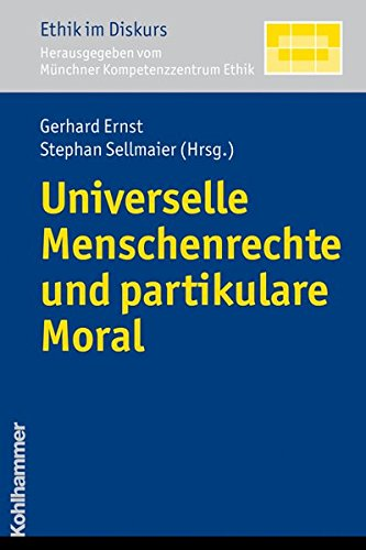 Universelle Menschenrechte und partikulare Moral (Ethik im Diskurs, Band 5)