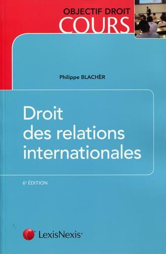 Droit des relations internationales par Philippe Blachèr
