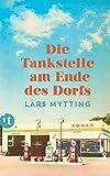 Die Tankstelle am Ende des Dorfs von Lars Mytting