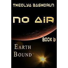 Earth Bound (No Air Series Book 6)