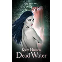 Dead Water (Book Seven) (Kiera Hudson Series Two 7)