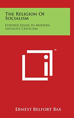 The Religion of Socialism: Further Essays in Modern Socialist Criticism