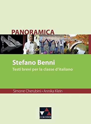 Panoramica. Materialien zu italienischer Geschichte, Kultur und Gesellschaft / Stefano Benni: Testi brevi per la classe d'italiano