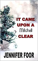 It Came Upon a Mitchell Clear: A Mitchell Holiday Novella (Mitchell Healy Series  Book 16)
