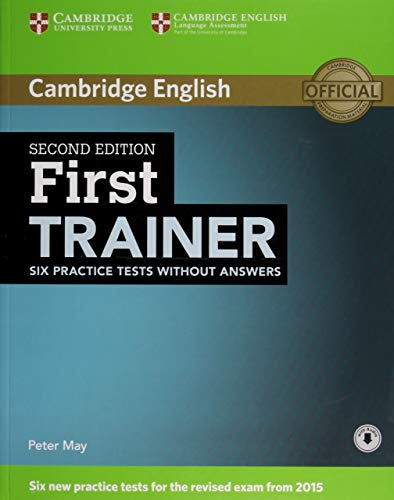 First Trainer Six Practice Tests without Answers with Audio Second Edition por Peter May