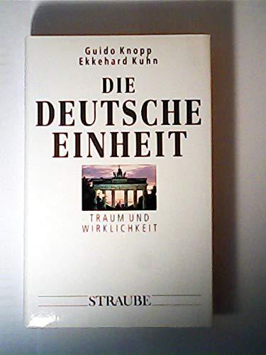 Die Deutsche Einheit. Traum und Wirklichkeit (Tv-show Einheit)