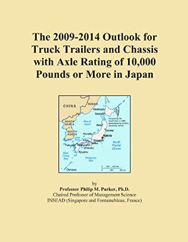 The 2009-2014 Outlook for Truck Trailers and Chassis with Axle Rating of 10,000 Pounds or More in Japan