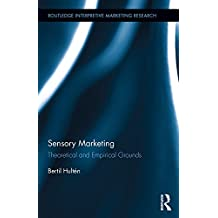 Sensory Marketing: Theoretical and Empirical Grounds (Routledge Interpretive Marketing Research)