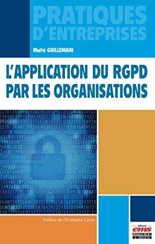 L'application du RGPD par les organisations (Pratiques d'entreprises) (French Edition)