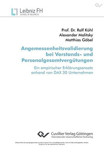 Angemessenheitsvalidierung bei Vorstands- und Personalgesamtvergütungen: Ein empirischer Erklärungsansatz anhand von DAX 30 Unternehmen