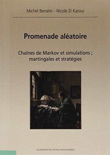 Promenade alatoire : Chanes de Markov et simulations ; martingales et stratgies by Michel Benam (2005-02-25)