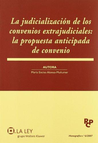 La judicialización de los convenios extrajudiciales: la propuesta anticipada de convenio por María Enciso Alonso-Muñumer