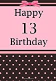 Best Books For 13 Year Old Girls - Happy 13 Birthday: Notebook or Journal for 13 Review