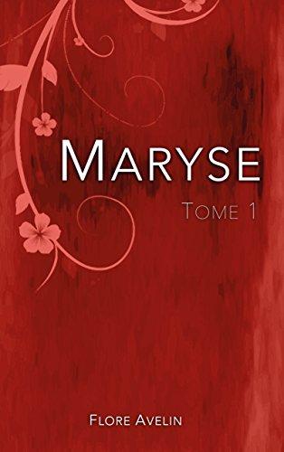 Maryse - Tome 1 par [Avelin, Flore]