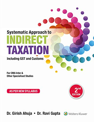 Systematic Approach to Indirect Taxation: Including GST and Customs for CMA Intermediate