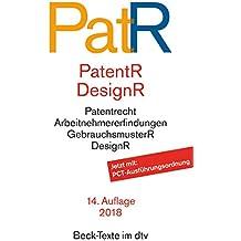 Patent- und Designrecht: Textausgabe zum deutschen, europäischen und internationalen Patent-, Gebrauchsmuster- und Designrecht (dtv Beck Texte)