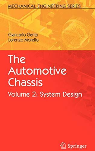 The Automotive Chassis: System Design di Giancarlo Genta,Lorenzo Morello