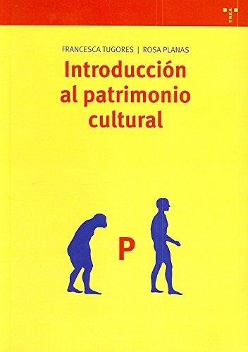 Introducción al patrimonio cultural (Biblioteconomía y Administración Cultural) por Fancesca Tugores