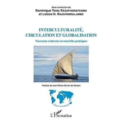 Interculturalité, circulation et globalisation: Nouveaux contextes et nouvelles pratiques (Espaces interculturels)
