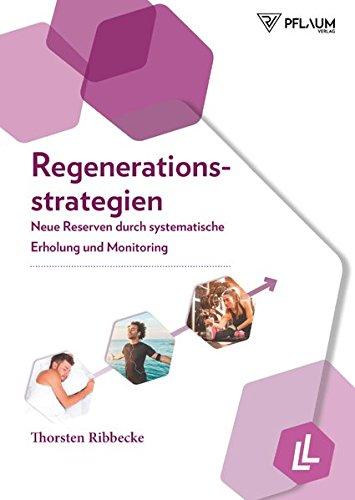 Sport-verletzungen Erholung (Regenerationsstrategien - Neue Reserven durch systematische Erholung und Monitoring)