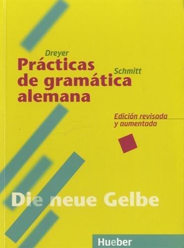 Lehr- und bungsbuch der deutschen Grammatik, Neubearbeitung, Deutsch-Spanisch, Practicas de gramatica alemana by Hilke Dreyer (2001-01-01)