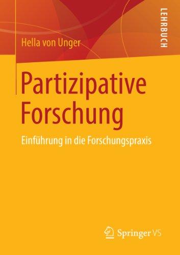 Partizipative Forschung: Einführung in die Forschungspraxis (Qualitative Sozialforschung)