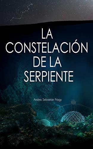 La Constelación de la Serpiente por Andrés Sebastián Nagy