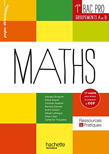 Ressources et pratiques Maths 1re Bac Pro Industriel (A et B) - Livre élève - Ed. 2014