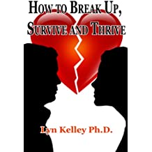 How to Break Up, Survive and Thrive (English Edition)