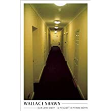 [(Our Late Night and a Thought in Three Parts: Two Plays by Wallace Shawn)] [Author: Wallace Shawn] published on (February, 2009)