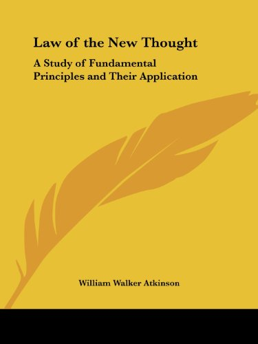 Law of the New Thought: A Study of Fundamental Principles