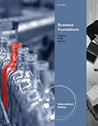 Foundations of Business. by Robert Hughes, Jack Kapoor, William Pride (International Edition)